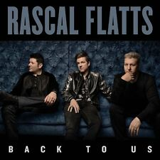 RASCAL FLATTS BACK TO US CD - NEW RELEASE MAY 2017