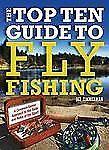 Top Ten Guide to Fly Fishing