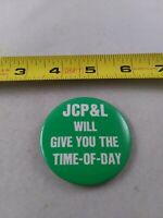 Vintage JCP&L Will Give You The Time Of Day Advertising pin button pinback *EE77