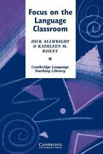 Focus on the Language Classroom: An Introduction to Classroom Research for Langu