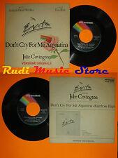 LP 45 7''EVITA JULIE COVINGTON Don't cry for me argentina Rainbow 1976 cd mc*dvd