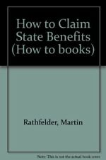 Good, How to Claim State Benefits (How to books), Rathfelder, Martin, Book