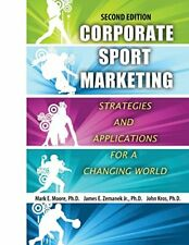 Corporate Sport Marketing: Strategies and Appli, Moore, E,,