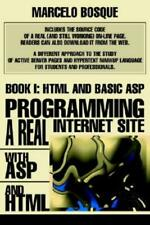 Programming A Real Internet Site With Asp And Html: Book I: Html And Basic .