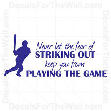 Never Let the Fear of Striking Out Keep You From Playing Vinyl Wall Decal S10