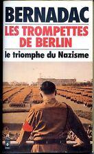 LES TROMPETTES DE BERLIN Le triomphe du nazisme - Bernadac 1983  - Guerre 39-45