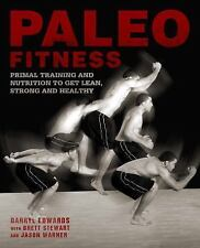 Paleo Fitness: A Primal Training and Nutrition Program to Get Lean, Strong and H