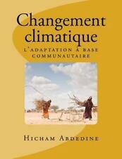 Changement Climatique : L'adaptation à Base Communautaire by Hicham Abdedine...
