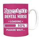 Pink Irritated Dental Nurse Loading Funny Gift Idea Mug work 059