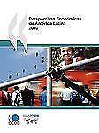 Perspectivas Económicas de América Latina 2010 by Organisation for Economic...
