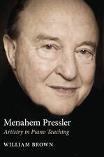 Menahem Pressler: Artistry in Piano Teaching: By Brown, William