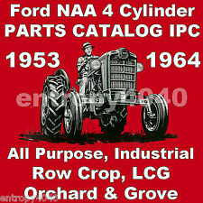 1953-1964 FORD 4 Cylinder TRACTOR Illustrated PARTS MANUAL - NAA LCG Rowcrop CD