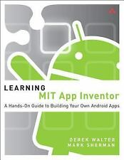 Learning MIT App Inventor : A Hands-On Guide to Building Your Own Android...