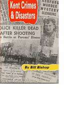 Kent Crimes and Disasters, W. Bishop, New condition, Book
