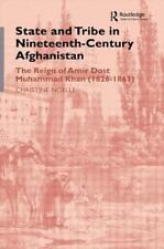 State and Tribe in Nineteenth-Century Afghanistan: The Reign of Amir Dost Muha..