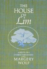 The House of Lim: A Study of a Chinese Family by Wolf, Margery
