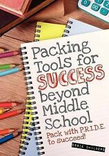 NEW Packing Tools for Success Beyond Middle School by Essie Childers