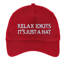 RELAX IDIOTS IT'S JUST A HAT - TRUMP RED MEGA HAT - 5 PANEL CAP HAT
