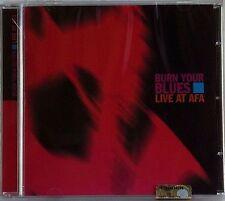BURN YOUR BLUES LIVE AT AFA CD CCI GRUNDIG SEALED