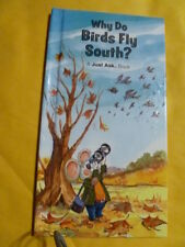 B00072WXOC Why do birds fly south? (A Just ask book)