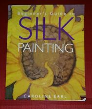 SILK PAINTING How To Manual Guide CAROLINE EARL Scarves Projects Templates ART