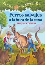 Perros Salvajes A La Hora De La Cena = Dingoes At Dinnertime (la Casa Del Arb...