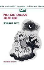 No Me Digan Que No by Enrique M. Butti (1989, Paperback)