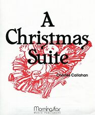Charles Callahan: A Christmas Suite, Intermediate to Advanced Church Organ Solo