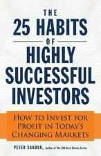 The 25 Habits of Highly Successful Investors : How to Invest for Profit in...