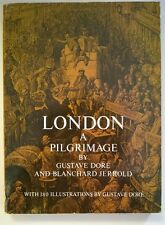 London: A Pilgrimage by Gustave Dor' (illust.) and B. Jerrold