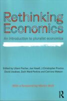 Rethinking Economics : An Introduction to Pluralist Economics, Paperback by F...