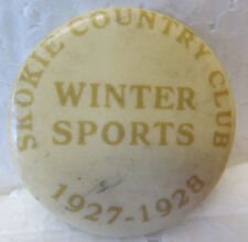 "SKOKIE COUNTRY CLUB PINBACK  WINTER SPORTS 1927-1928  1 1/4"" diameter"