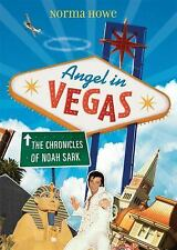 Angel in Vegas: The Chronicles of Noah Sark by Howe, Norma