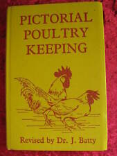Pictorial Poultry Keeping Revised by Dr. J. Batty
