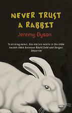 Never Trust A Rabbit, Dyson, Jeremy, Very Good Book