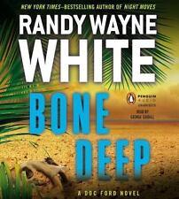 BONE DEEP unabridged audio book on CD by RANDY WAYNE WHITE - Brand New!