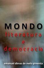 Mondo - Literatura e Democracia : A Metamorfose Do Futuro by Emanuel Pimenta...