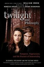 Twilight and Philosophy: Vampires, Vegetarians, and the Pursuit of Immortality -
