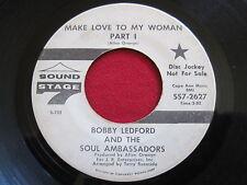 45 - BOBBY LEDFORD & THE SOUL AMBASSADORS - MAKE LOVE TO MY WOMAN  SOUND STAGE 7