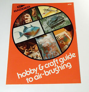 Hobby & Craft Guide to Air-Brushing, Badger Air-Brush Co., 32 pgs