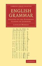 Cambridge Library Collection - Linguistics: English Grammar : Adapted to the...