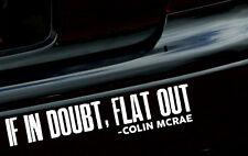 """8"""" Colin McRae """"in caso di dubbio FLAT OUT"""" vinile Car Finestra Adesivo/Adesivo"""