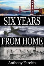 Six Years From Home: A true story of an American boy's survival in Croatia, Ital