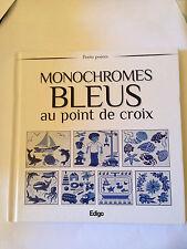 MONOCHROMES BLEUS AU POINT DE CROIX  ( PETITS POINTS EDITION EDIGO )
