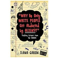 Why Do Only White People Get Abducted by Aliens?: Teaching Lessons from the
