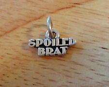 Sterling Silver 9x14mm says Spoiled Brat Charm!