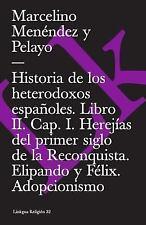 Historia de Los Heterodoxos Españoles. Libro II. Cap. I. Herejías Del Primer...