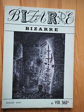 REVUE BIZARRE N° 8 Juillet 1957 Paul Gilson Chaval Jean Paulhan