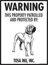 "Warning! Tosa Inu - Property Protected Aluminum Dog Sign - 9"" x 12"""