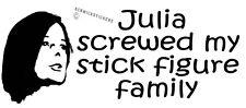 FUNNY JULIA SCREWED MY STICK FIGURE FAMILY STICKER GILLARD BUMPER STICKER
